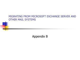 MIGRATING FROM MICROSOFT EXCHANGE SERVER AND OTHER MAIL SYSTEMS