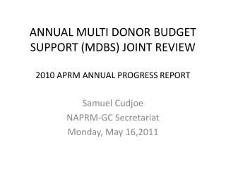 ANNUAL MULTI DONOR BUDGET SUPPORT (MDBS) JOINT REVIEW 2010 APRM ANNUAL PROGRESS REPORT