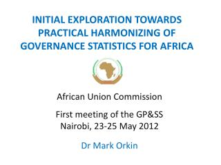 INITIAL EXPLORATION TOWARDS PRACTICAL HARMONIZING OF GOVERNANCE STATISTICS FOR AFRICA