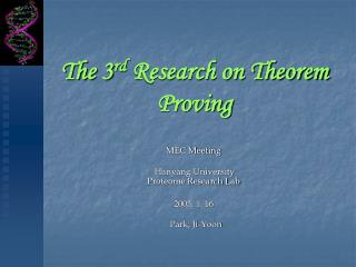 The 3 rd  Research on Theorem Proving
