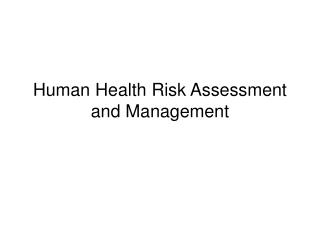 Human Health Risk Assessment and Management