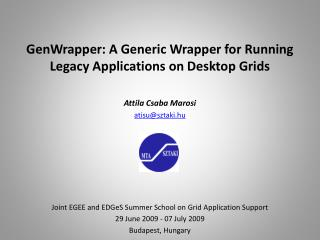 GenWrapper: A Generic Wrapper for Running Legacy Applications on Desktop Grids