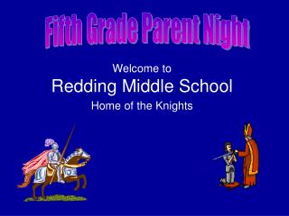 Welcome to  Redding Middle School Home of the Knights