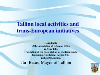 Tallinn local activities and  trans-European initiatives