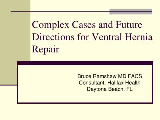 Complex Cases and Future Directions for Ventral Hernia Repair