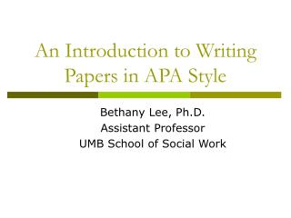 An Introduction to Writing Papers in APA Style