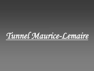 Tunnel Maurice-Lemaire