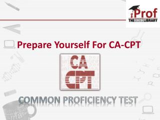 Prepare Yourself For CA CPT Exam