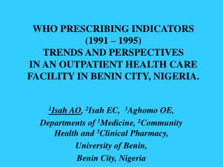 WHO PRESCRIBING INDICATORS  (1991 – 1995)  TRENDS AND PERSPECTIVES  IN AN OUTPATIENT HEALTH CARE FACILITY IN BENIN CITY,