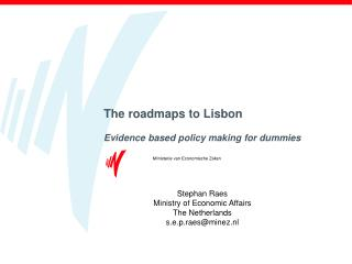 The roadmaps to Lisbon Evidence based policy making for dummies
