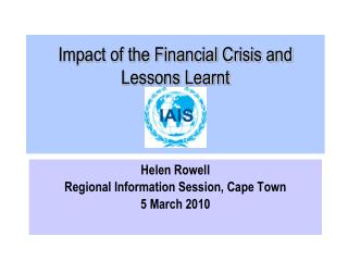 Impact of the Financial Crisis and Lessons Learnt