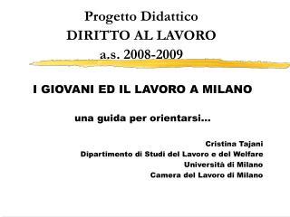 Progetto Didattico DIRITTO AL LAVORO a.s. 2008-2009