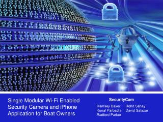 Single Modular Wi-Fi Enabled Security Camera and iPhone Application for Boat Owners