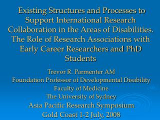 Trevor R. Parmenter AM Foundation Professor of Developmental Disability Faculty of Medicine