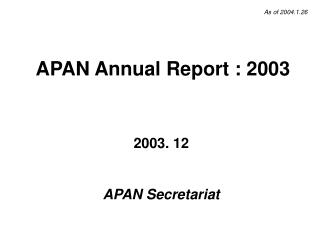 APAN Annual Report : 2003