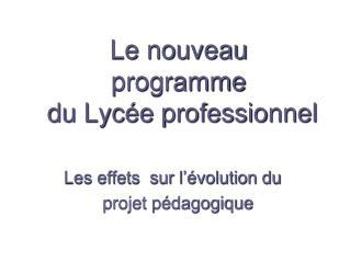 Le nouveau programme  du Lycée professionnel