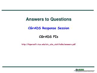 Answers to Questions CGrADS Response Session  CGrADS PIs