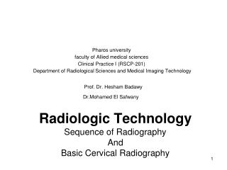 Radiologic Technology Sequence of Radiography  And Basic Cervical Radiography