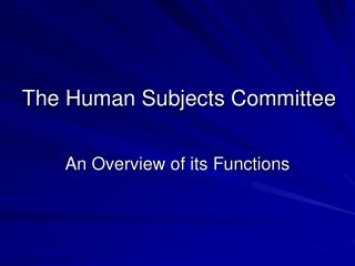 The Human Subjects Committee