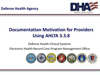 Documentation Motivation for Providers  Using AHLTA  3.3.8