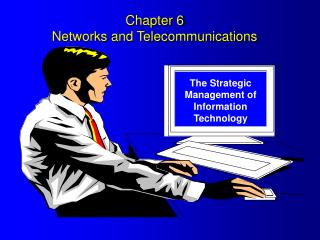 Chapter 6 Networks and Telecommunications