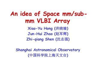 An idea of Space mm/sub-mm VLBI Array
