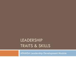 Leadership  Traits & skills
