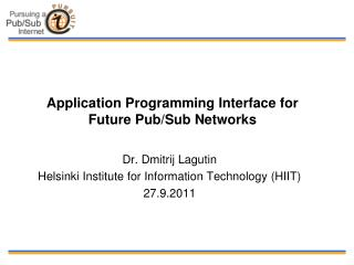 Application Programming Interface for Future Pub/Sub Networks