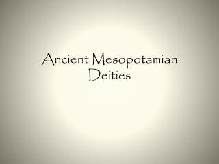 Ancient Mesopotamian Deities