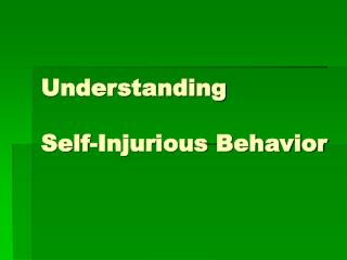 Understanding  Self-Injurious Behavior