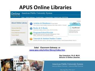 Sakai Classroom Gateway or apus/online-library/index.htm