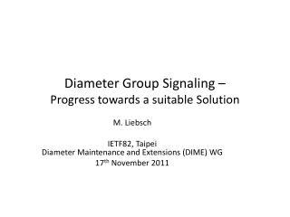 Diameter Group Signaling – Progress towards a suitable Solution