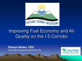 Improving Fuel Economy and Air Quality on the I-5 Corridor