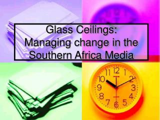 Glass Ceilings:  Managing change in the Southern Africa Media