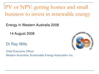 PV or NPV: getting homes and small business to invest in renewable energy