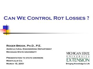 Can We Control Rot Losses
