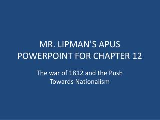 MR. LIPMAN'S APUS POWERPOINT FOR CHAPTER 12
