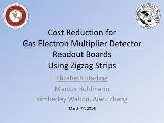 Cost Reduction for Gas Electron Multiplier Detector Readout Boards  Using Zigzag Strips