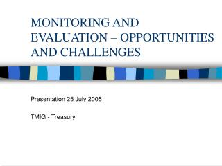 MONITORING AND EVALUATION – OPPORTUNITIES AND CHALLENGES
