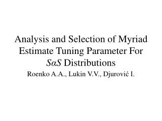 Analysis and Selection of Myriad Estimate Tuning Parameter For S α S Distributions