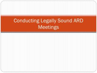 Conducting Legally Sound ARD Meetings