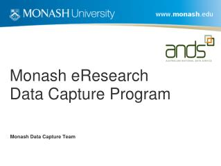 Monash Data Capture Team