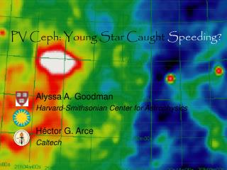 PV Ceph: Young Star Caught  Speeding?