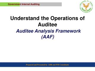 Understand the Operations of  Auditee Auditee Analysis Framework (AAF)