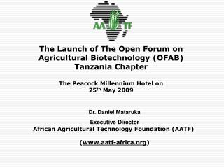 Dr. Daniel Mataruka Executive Director African Agricultural Technology Foundation (AATF)
