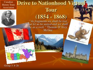 Drive to Nationhood Virtual Tour (1854 - 1868)