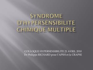 SYNDROME d'HYPERSENSIBILITE CHIMIQUE MULTIPLE