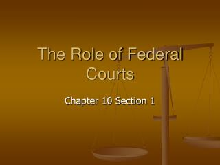The Role of Federal Courts