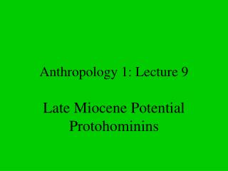 Anthropology 1: Lecture 9