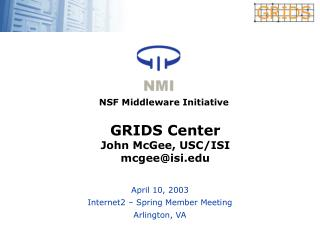 GRIDS Center John McGee, USC/ISI mcgee@isi